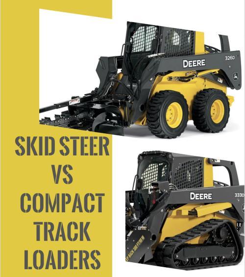 Skid Steer vs. Compact Track Loader
