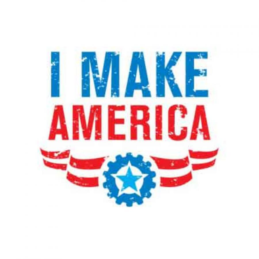 """I Make America"" is a grassroots campaign to promote the growth of American manufacturing jobs."